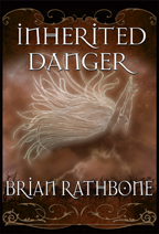 Inherited Danger by Brian Rathbone