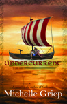 Undercurrent by Michelle Griep