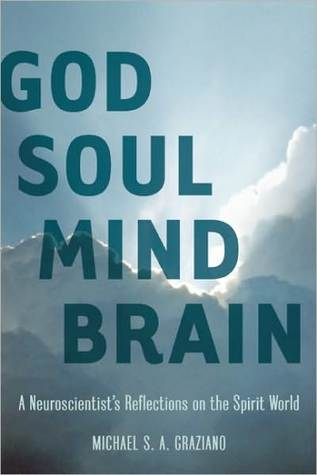 God Soul Mind Brain by Michael S.A. Graziano