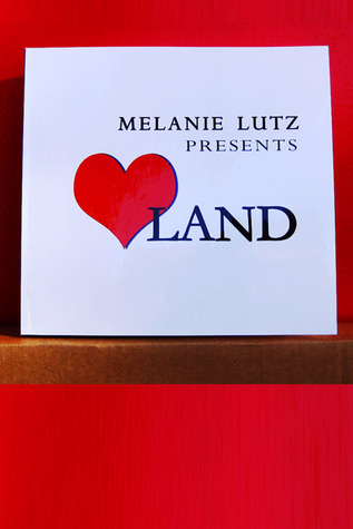 Melanie Lutz presents LOVE LAND by Melanie Lutz