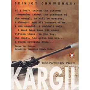 Despatches From Kargil by Srinjoy Chowdhury