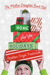 Home for the Holidays (The Mother-Daughter Book Club, #5)