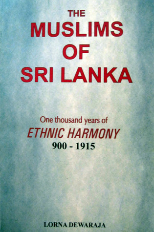 The Muslims Of Sri Lanka by Lorna Srimathie Dewaraja