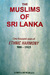 The Muslims Of Sri Lanka: One Thousand Years Of Ethnic Harmony, 900 1915