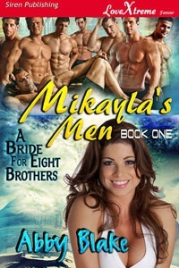 Mikayla's Men by Abby Blake