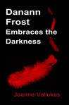 Danann Frost Embraces the Darkness (Danann Frost, #2)