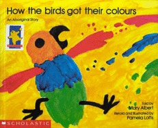 How the Birds got their Colours (An Aboriginal Story)