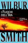 I fuochi dell'ira by Wilbur A. Smith