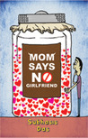 Mom Says No Girlfriend