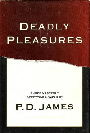 Deadly Pleasures by P.D. James
