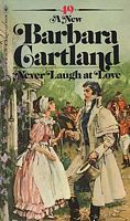Never Laugh At Love by Barbara Cartland
