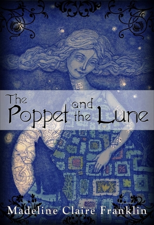 The Poppet and the Lune by Madeline Claire Franklin