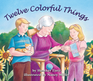 Twelve Colorful Things by Heather Tietz