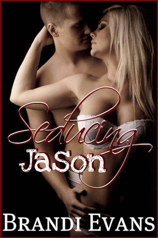 Seducing Jason by Brandi Evans