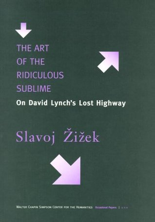 The Art of the Ridiculous Sublime by Slavoj Žižek