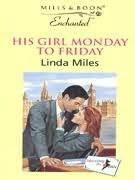 His Girl Monday to Friday by Linda Miles