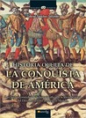 Historia oculta de la conquista de America/ The Secret History of the Conquest of the Americas (Historia Incognita/ Unknown History) (Spanish Edition)