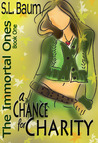 A Chance for Charity (The Immortal Ones, #1)