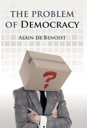 The Problem of Democracy by Alain de Benoist