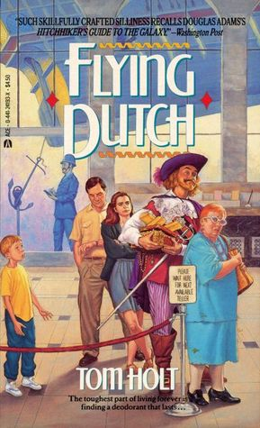 Flying Dutch by Tom Holt
