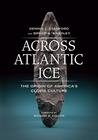 Across Atlantic Ice by Dennis J. Stanford