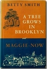 A Tree Grows in Brooklyn & Maggie-Now by Betty  Smith