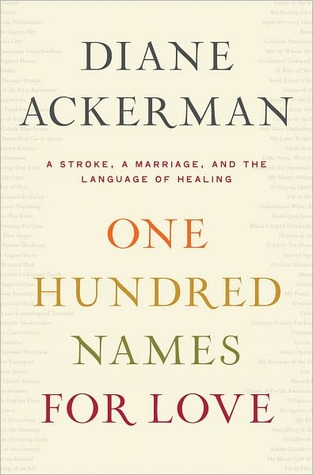 One Hundred Names for Love: A Stroke, a Marriage, and the Language of Healing