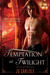 Temptation at Twilight (Lords of Pleasure, #1)