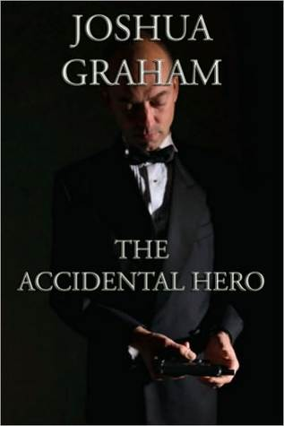 The Accidental Hero by Joshua Graham