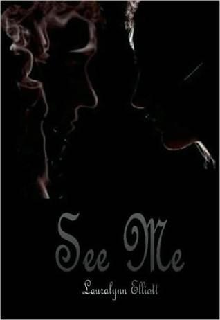 See Me by Lauralynn Elliott