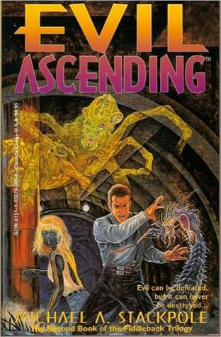 Evil Ascending by Michael A. Stackpole