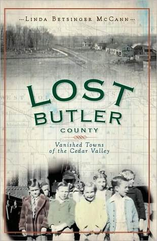 Lost Butler County: Vanished Towns of the Cedar Valley