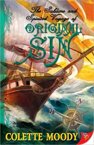 Book cover for The Sublime and Spirited Voyage of Original Sin by Colette Moody. A colorful illustration of a square rigged sailing ship cutting through ocean waves.
