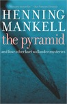 Pyramid and Four Other Kurt Wallander Mysteries (Kurt Wallander, #9)