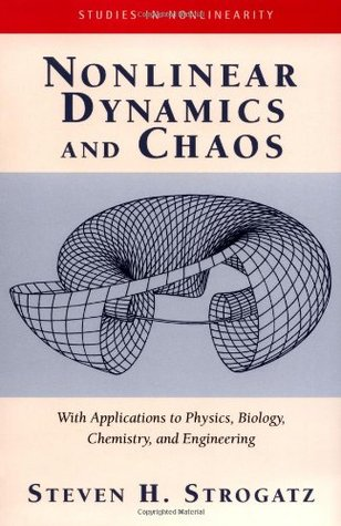 Nonlinear Dynamics and Chaos by Steven H. Strogatz