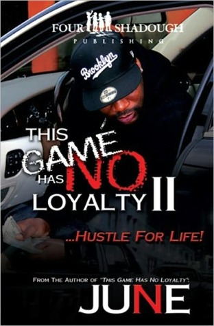 This Game Has No Loyalty II - Hustle for Life by June