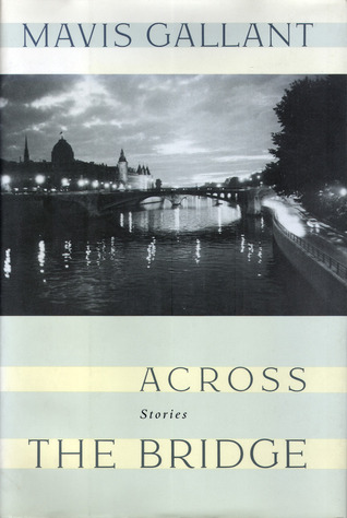 Across the Bridge by Mavis Gallant