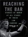 Reaching the Bar: Stories of Women at All Stages of Their Law Career