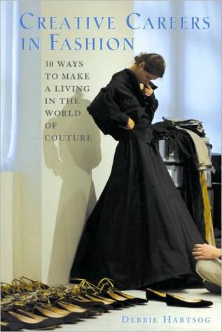 Creative Careers in Fashion: 30 Ways to Make a Living in the World of Couture