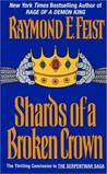 Shards of a Broken Crown: Volume Iv Of The Serpentwar Saga