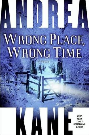 Wrong Place, Wrong Time by Andrea Kane