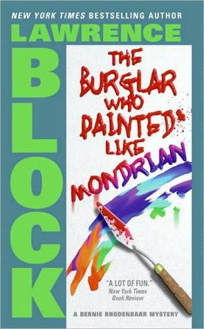 The Burglar Who Painted Like Mondrian by Lawrence Block