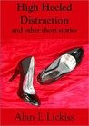 High Heeled Distraction and other short stories
