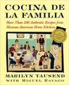 Cocina De La Familia: More Than 200 Authentic Recipes from Mexican-American Home Kitchens