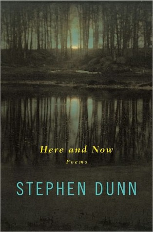 Here and Now by Stephen Dunn