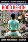 The Hood Health Handbook, Volume Two