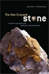 The Star-Crossed Stone: The Secret Life, Myths, and History of a Fascinating Fossil