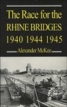 The Race for the Rhine Bridges 1940,1944,1945