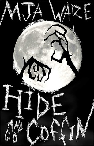Hide-n-Go-Coffin and Other Scary Short Stories by MJ Ware