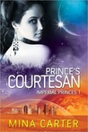 Prince's Courtesan by Mina Carter
